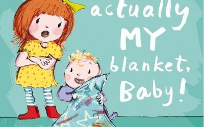 That is actually my blanket, baby! by Angie Morgan and Kate Alizadeh