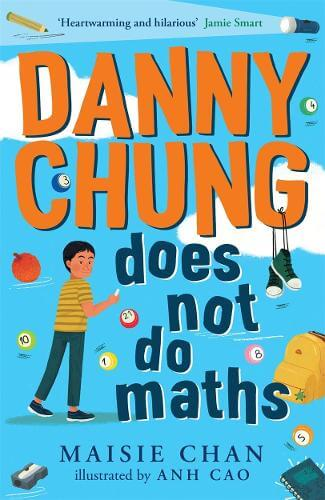 Book Review – Danny Chung Does Not Do Maths by @MaisieWrites – reviewed by Reading Rocks Reviewer @AmieC53